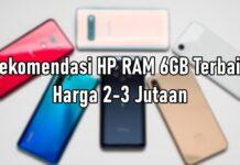 Rekomendasi HP RAM 6GB Terbaik