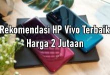 Rekomendasi HP Vivo Harga 2 Jutaan Terbaik