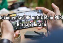 Rekomendasi HP untuk Main PUBG